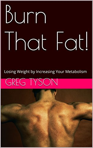 burn-that-fat-losing-weight-by-increasing-your-metabolism-english-edition