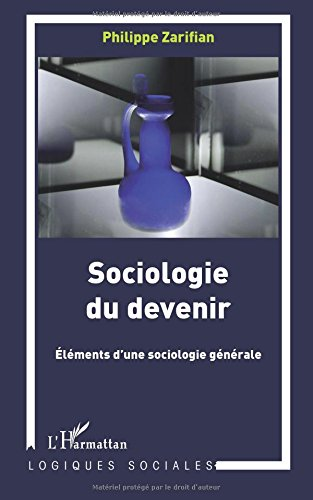Sociologie du Devenir : Elments d'une Sociologie gnrale