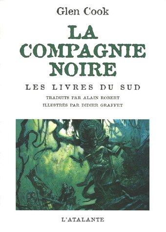 La Compagnie Noire : Les livres du Sud : Jeux d'ombres ; Rêves d'acier ; La pointe d'argent par Glen Cook