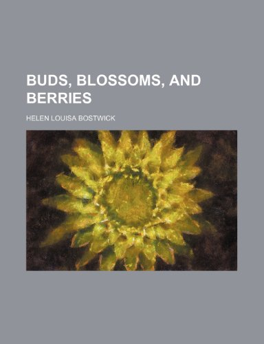Buds, blossoms, and berries