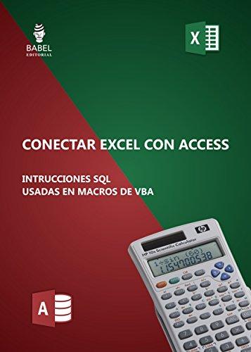 CONECTAR EXCEL CON ACCESS PRINCIPALES SENTENCIAS SQL por Marcelo Rodolfo Pedernera Esquibel