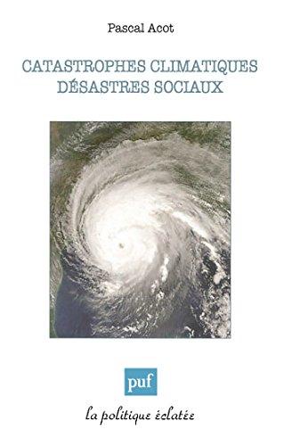 Catastrophes climatiques, désastres soc...