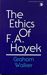 The Ethics of F.A. Hayek