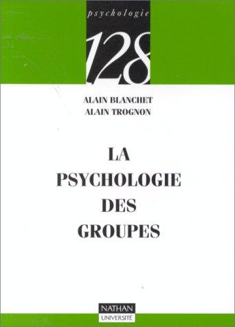 La psychologie des groupes par Alain Trognon