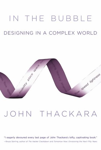 In the Bubble: Designing in a Complex World (The MIT Press) por John Thackara