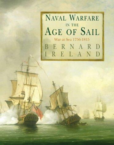 Naval Warfare in the Age of Sail: War at Sea 1756-1815 por Bernard Ireland