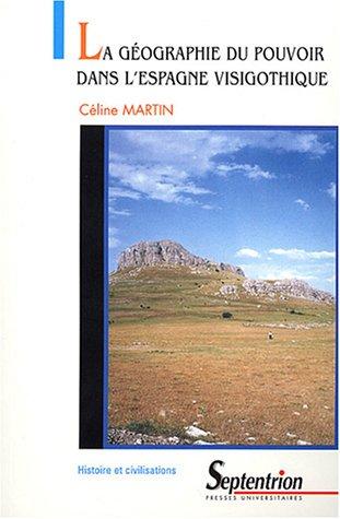 La géographie du pouvoir dans l'Espagne visigothique