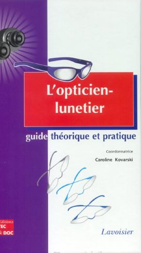 L'opticien-lunetier par Caroline Kovarski