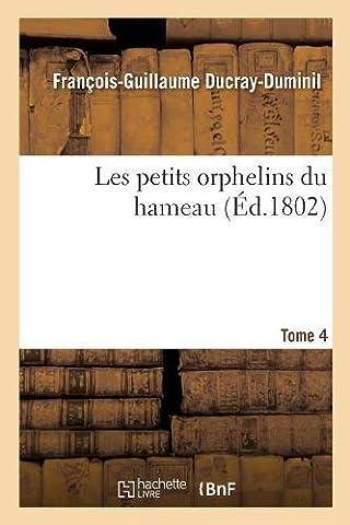 Les petits orphelins du hameau.Tome 4,Edition
