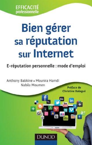 Bien gérer sa réputation sur Internet : E-réputation personnelle : mode d'emploi (Efficacité professionnelle)