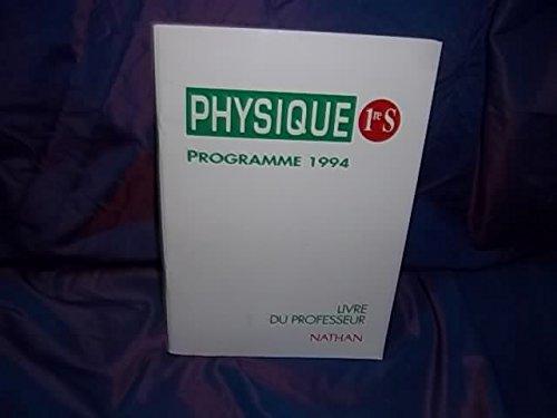 PHYSIQUE 1ERE S. Livre du Professeur, Programme 1994
