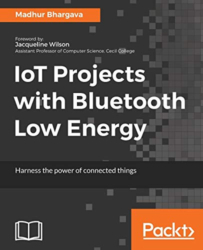 IoT Projects with Bluetooth Low Energy por Madhur Bhargava