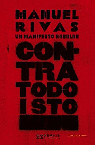 Contra todo isto: Un manifesto rebelde (Edición Literaria - Crónica - Xornalismo)