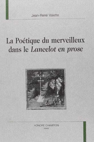 La poétique du merveilleux dans le Lancelot en prose