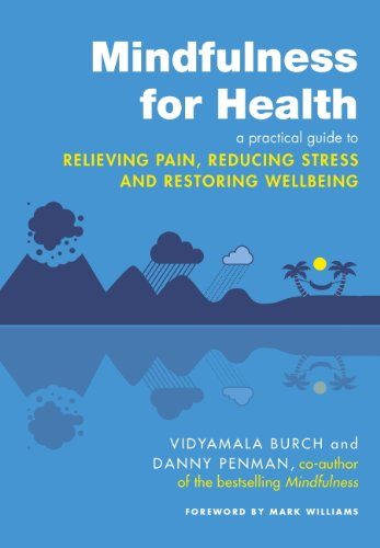 Mindfulness for Health: A practi...