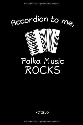 Accordion To Me, Polka Music Rocks - Notizbuch: Lustiges Liniertes Akkordeon Notizbuch. Tolle Zubehör & Geschenk Idee für Akkordeon Spieler.