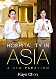 Hospitality in Asia: A New Paradigm