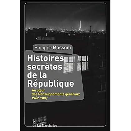 Histoires secrètes de la République. Au coeur des (NON FICTION)