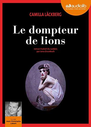 Le Dompteur de lions: LIVRE AUDIO 2CD MP3