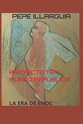 PROYECTO TEN, MUNDO REPÚBLICA: LA ERA DE ENOC