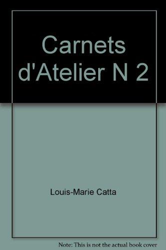 Carnets d'atelier n° 2 : Les carnets d'atelier, 1987-1997, du peintre Louis-Marie Catta par Louis-Marie Catta