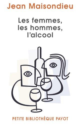 Les femmes, les hommes, l'alcool par Jean Maisondieu