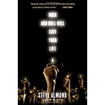 Rock and Roll Will Save Your Life: A Book by and for the Fanatics Among Us by Steve Almond (2010-04-13)