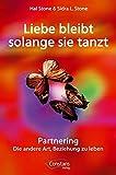 Liebe bleibt solange sie tanzt: Partnering - Die andere Art, Beziehung zu leben