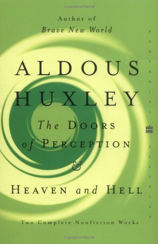 The Doors of Perception & Heaven and Hell:  Two Complete Nonfiction Works  (Perennial Classics)