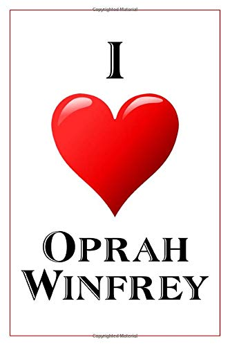 I Love Oprah Winfrey: Notebook - 6x9 Lined Journal - 110 Pages - Soft Cover - Great For Birthday Gift (Perfect Personalised Gifts, Public Person, Band 20) (Pretty Woman Kostüm Designer)