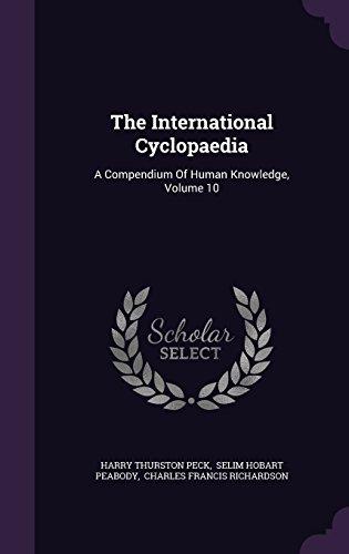 The International Cyclopaedia: A Compendium Of Human Knowledge, Volume 10
