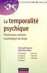 La temporalité psychique : Psychanalyse, mémoire et pathologies du temps