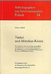 Türkei und Mittelost-Krisen. Die türkische Interessenlage gegenüber amerikanischen und westeuropäischen Bemühungen um Konfliktbewältigung