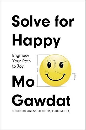 Solve For Happy: Engineer Your Path to Joy por Mo Gawdat