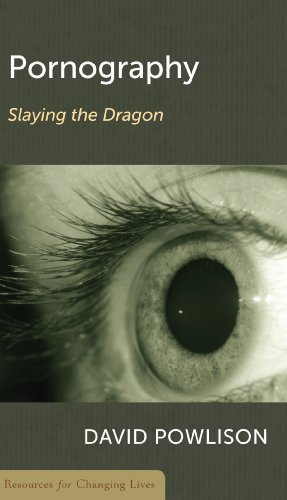 Pornography: Slaying the Dragon (Resources for Changing Lives) by David Powlison (1999-12-01)