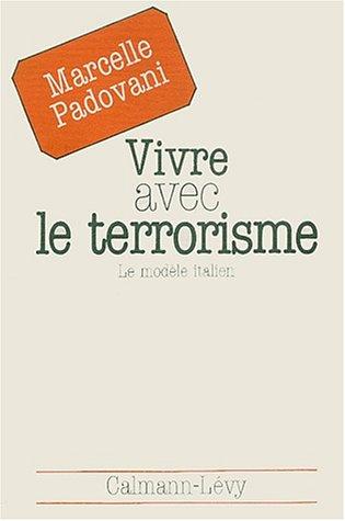Vivre avec le terrorisme. : Le modèle italien par Marcelle Padovani