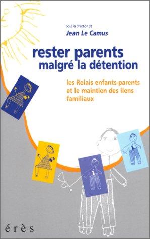 Rester parents malgré la détention : Les Relais enfants-parents et le maintien des liens familiaux