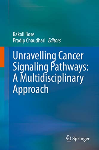 Unravelling Cancer Signaling Pathways: A Multidisciplinary Approach (English Edition)