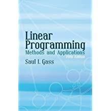 Linear Programming: Methods and Applications