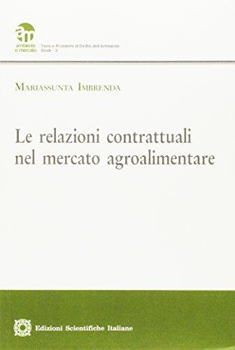 Le relazioni contrattuali nel mercato agroalimentare (Ambiente e mercato)