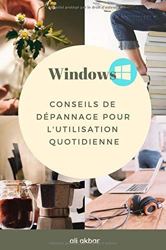 Windows Conseils de dépannage pour l'utilisation quotidienne par Ali Akbar