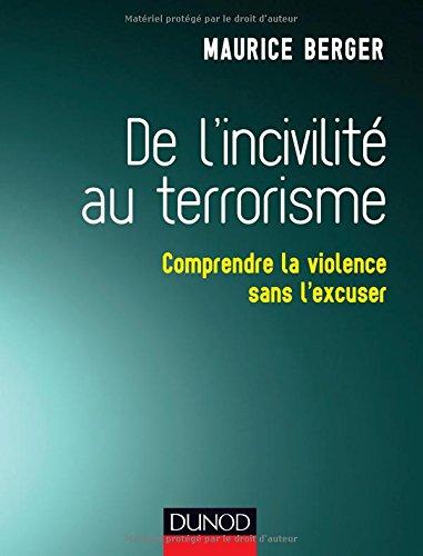 De l'incivilité au terrorisme - Comprendre la violence sans l'excuser