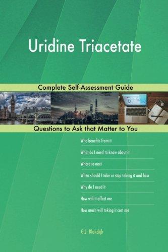 Price comparison product image Uridine Triacetate; Complete Self-Assessment Guide