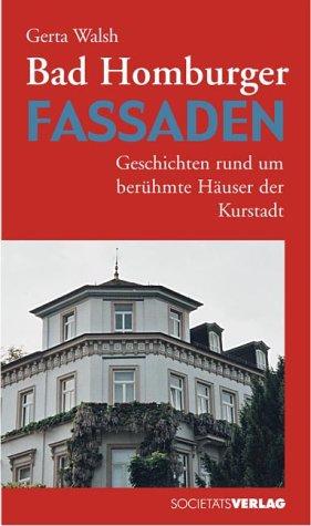 Bad Homburger Fassaden. Geschichten rund um berühmte Häuser der Kurstadt