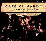 Songtexte von Café Quijano - La taberna del Buda