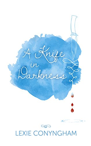 A Knife in Darkness (Hippolyta Napier Book 1) by Lexie Conyngham