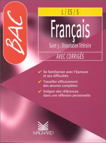 Bac français L-ES-S. Sujet 3 : dissertation littéraire avec corrigés