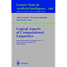Logical Aspects of Computational Linguistics: Second International Conference, LACL'97, Nancy, France, September 22-24, 1997, Selected Papers (Lecture Notes in Computer Science)