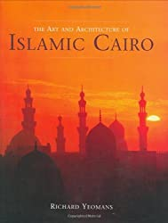 Art and Architecture of Islamic Cairo by Richard Yeomans (2006-02-24)