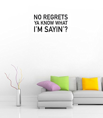 no-regrets-ya-know-what-im-sayin-slogan-36-wide-poster
